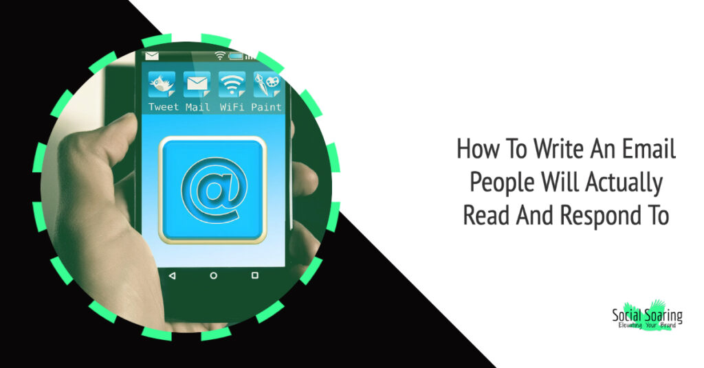 How To Write An Email People Will Actually Read And Respond To